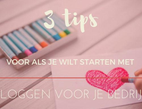 3 tips voor als je wilt starten met bloggen voor je bedrijf