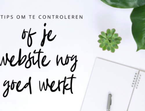 5 tips om te controleren of je website nog goed werkt