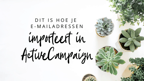 dit is hoe je e-mailadressen importeert in ActiveCampaign