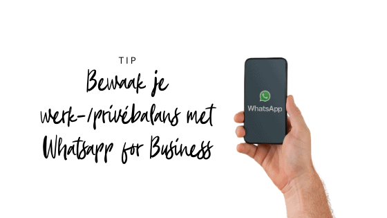 bewaak-je-werk-prive-balans-met-whatsapp-for-business